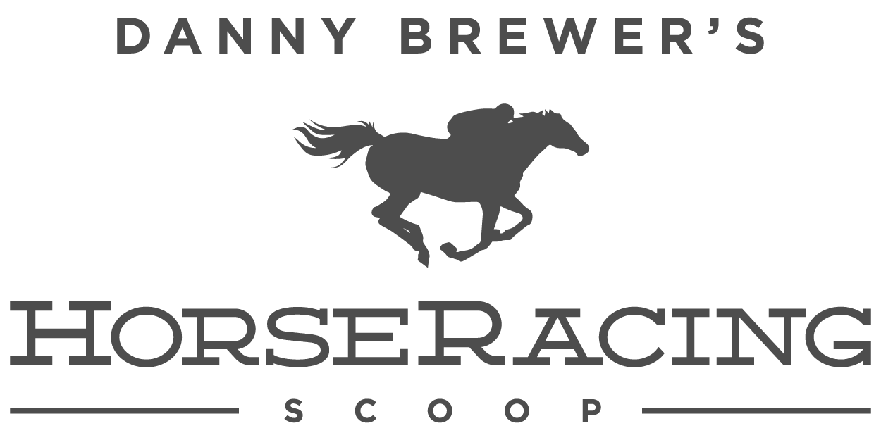 Danny Brewer's Horse Racing Scoop